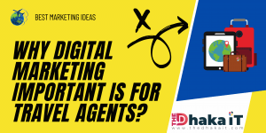 Why Digital Marketing Important is For Travel Agents
